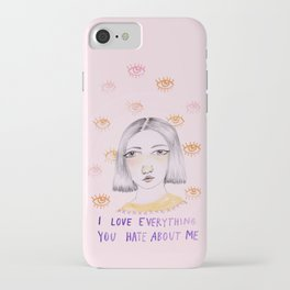 I love everything you hate about me iPhone Case
