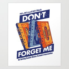Don't forget me. Art Print
