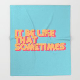 It Be Like That Sometimes - Retro Blue Throw Blanket