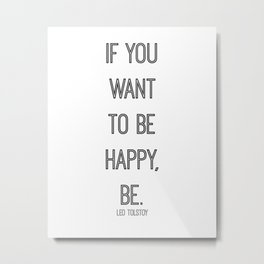 If You Want To Be Happy, Be - Leo Tolstoy Metal Print