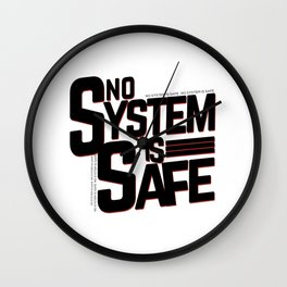 No System is safe Wall Clock