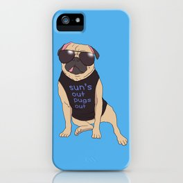 Sun's Out Pugs Out iPhone Case