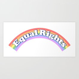EQUAL RIGHTS Art Print