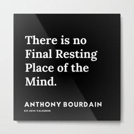 13      Anthony Bourdain Quotes   191207 Metal Print