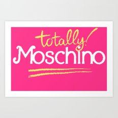 Totally Moschino Art Print