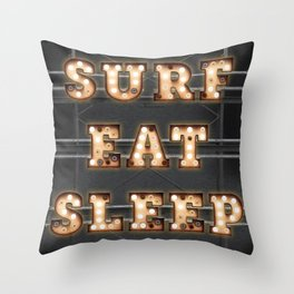 SURF - EAT - SLEEP Throw Pillow