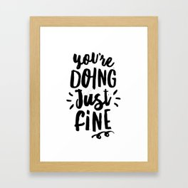 You're Doing Just Fine black and white modern typography quote poster canvas wall art home decor Framed Art Print