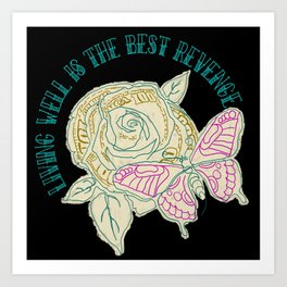 living well is the best revenge Art Print