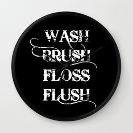 Wash, Brush, Floss, Flush Wall Clock