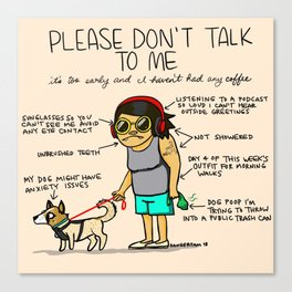Please Don't Talk To Me Canvas Print