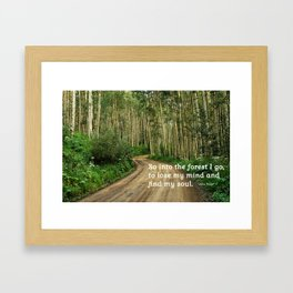 Into the Woods I Go To Find My Soul Framed Art Print