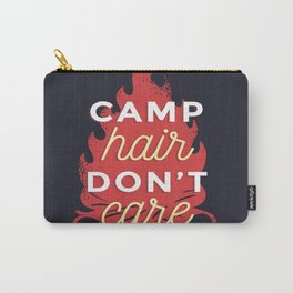 Camp hair don't care Carry-All Pouch