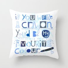 If you were a crayon... Throw Pillow