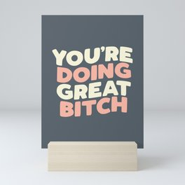 YOU'RE DOING GREAT BITCH peach pink and white Mini Art Print