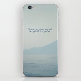 Wherever your dreams may lead iPhone Skin