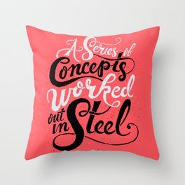 A Series of Concepts Worked Out in Steel Throw Pillow