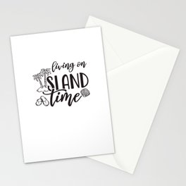 Living On Island Time Stationery Cards