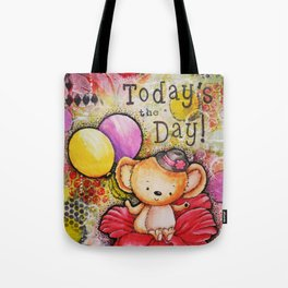 Todays the Day Tote Bag