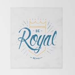 Be Royal Throw Blanket