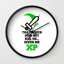 THAT WHICH DOES NOT KILL ME...GIVES ME XP Quote Wall Clock