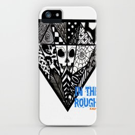 Diamond In The Rough iPhone Case