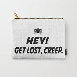 Get lost. creep. Carry-All Pouch