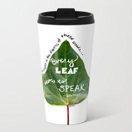 Every Leaf Seems to Speak Metal Travel Mug