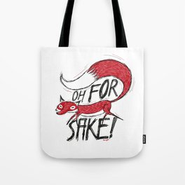 Oh For Fox Sake! Tote Bag