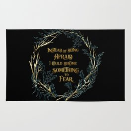 Instead of being afraid, I could become something to fear. The Cruel Prince Rug