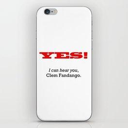 I can hear you Clem Fandango iPhone Skin