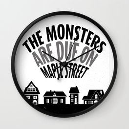 The Monsters Are Due on Maple Street Wall Clock