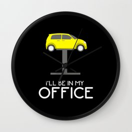 I Will Be In My Office - Gift Wall Clock