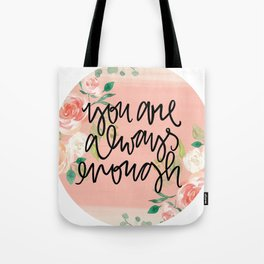you are always enough Tote Bag