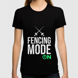 Fencing - Funny Fencing Mode T-shirt
