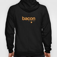 Bacon. Just bacon. Period. Hoody