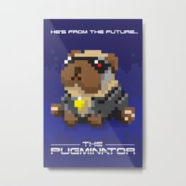 The Pugminator Metal Print