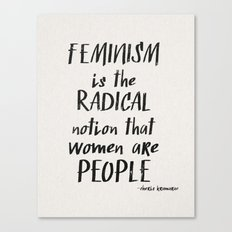 feminism is the radical notion that women are people Canvas Print