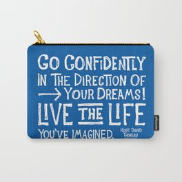 Go Confidently In The Direction Of Your Dreams Carry-All Pouch