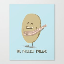 The Proudest Pancake Canvas Print