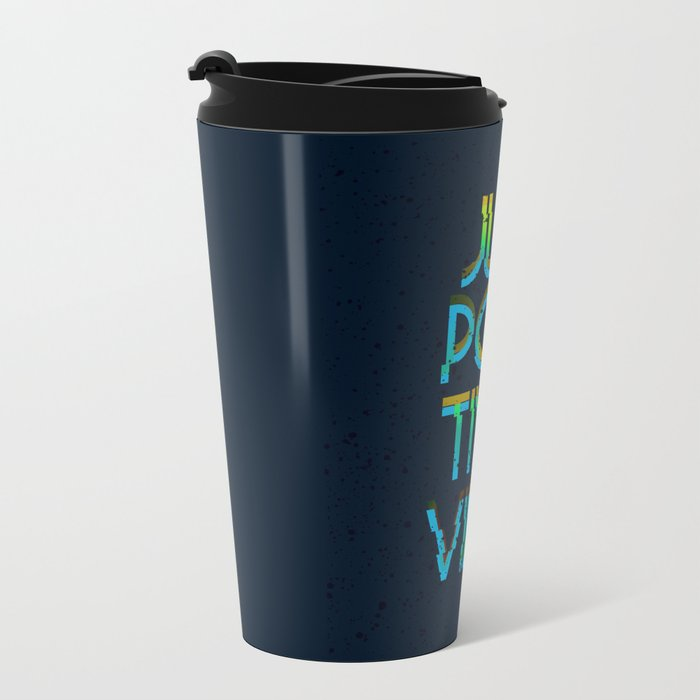Just Positive Vibes Metal Travel Mug