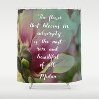 mulan Shower Curtains featuring The flower that blooms in adversity - Mulan quote by IndigoEleven