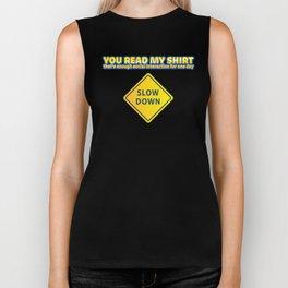 You Read My Shirt That's Enough Social Interaction  Biker Tank
