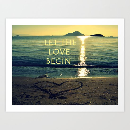 let the love begin Art Print