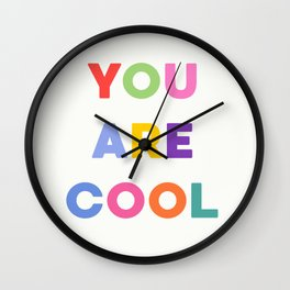 YOU ARE COOL Wall Clock