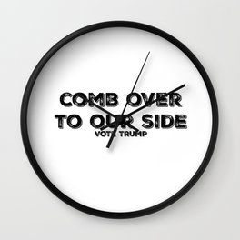 Comb Over To Our Side Wall Clock
