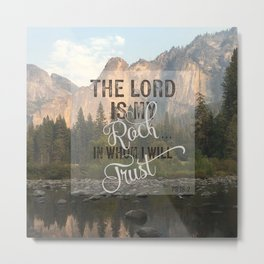 The Lord is my Rock - Ps 18:2 Metal Print
