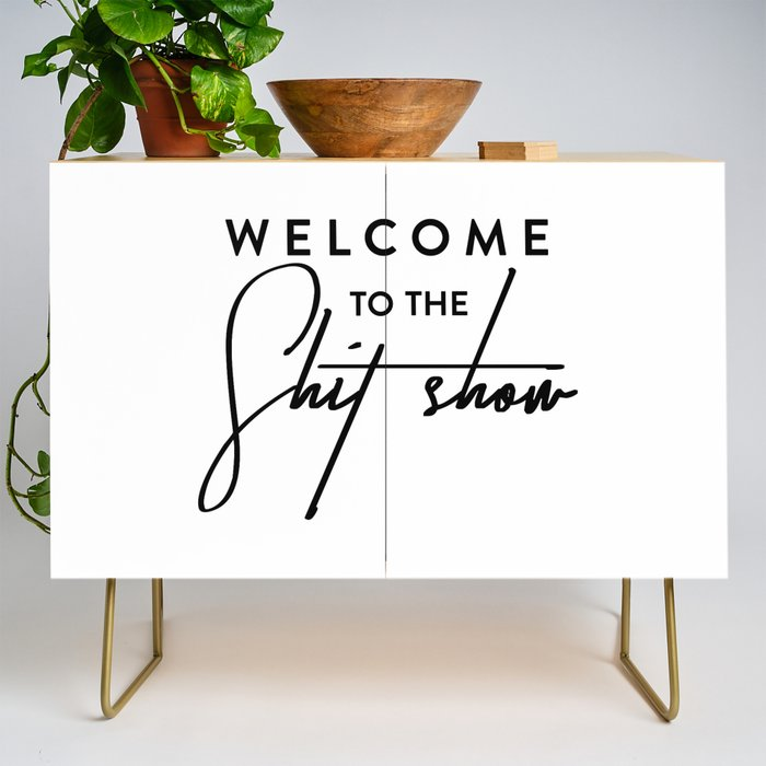 Welcome to the shit-show funny quote Credenza