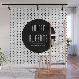 You're Awesome Wall Mural