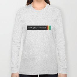 YO SOY QUIEN YO QUIERO SER Long Sleeve T-shirt