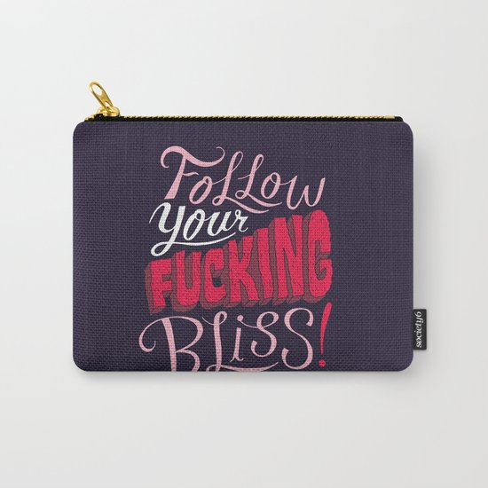 Follow Your Fucking Bliss. Carry-All Pouch